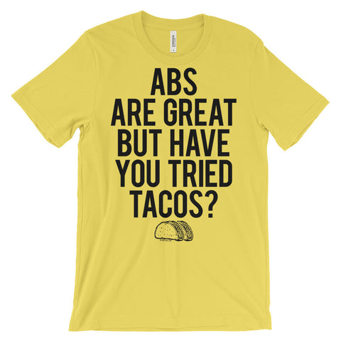 Abs Over Tacos - Funny Unisex Graphic Tee