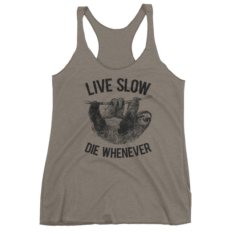 Live Slow Die Whenever | Funny Women's Workout Tank