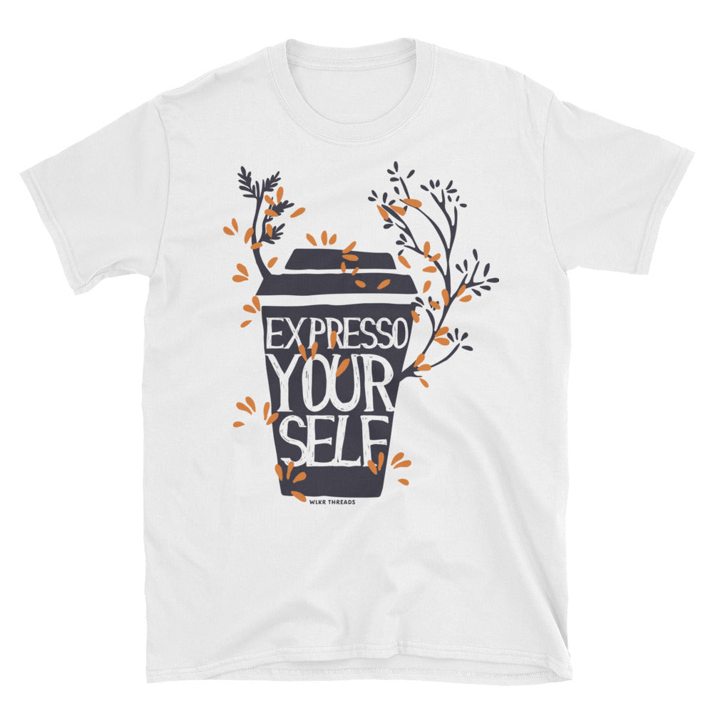 expresso yourself tshirt