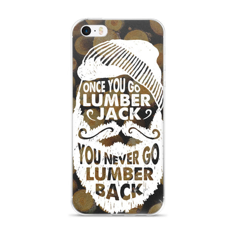 Lumberjack Motto - iPhone Case (5/5s/Se, 6/6s, 6/6s Plus)