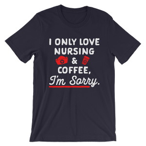 I only love nursing and coffee im sorry