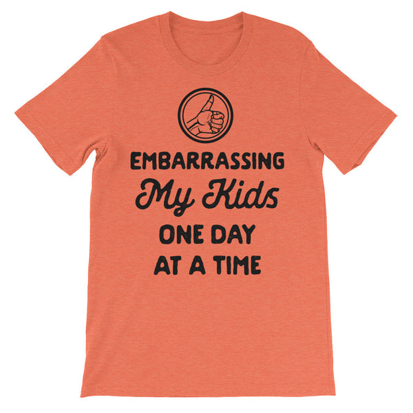 Embarrassing My Kids - Funny Unisex Graphic Tee