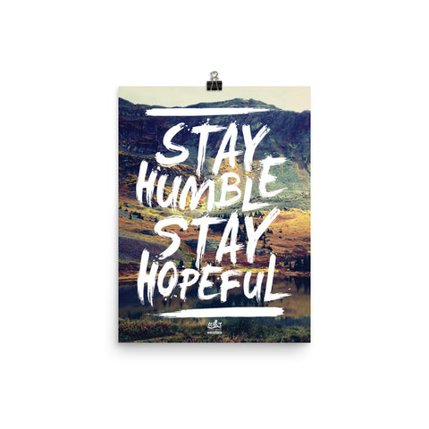 Stay Humble Stay Hopeful by WLKRDSGN