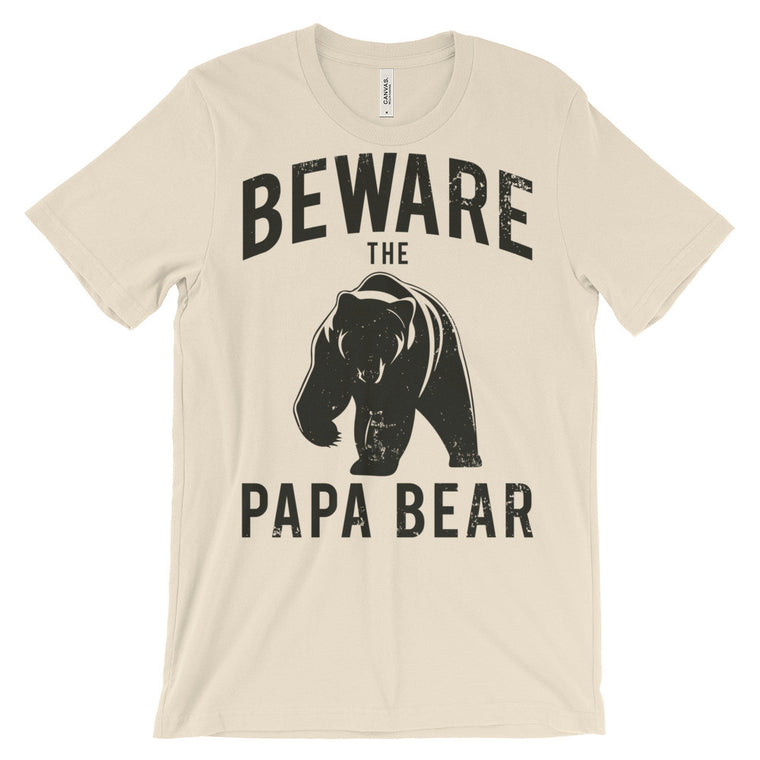 Beware The Papa Bear - Funny Dad T-Shirt