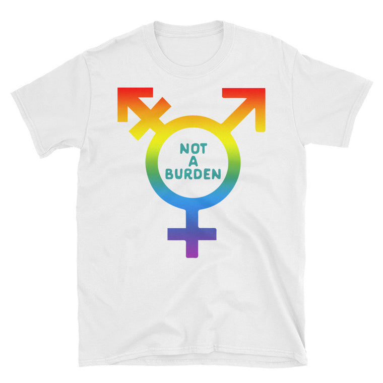 Not A Burden | Unisex T-Shirt