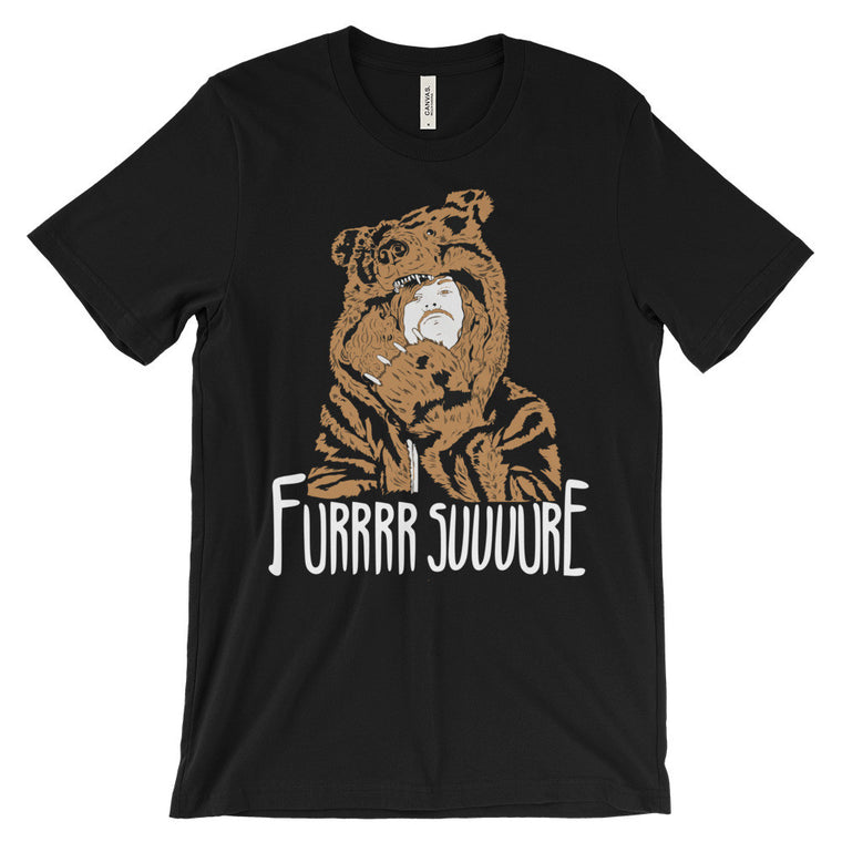 Fur Sure - Funny Unisex Workaholics Inspired T-Shirt