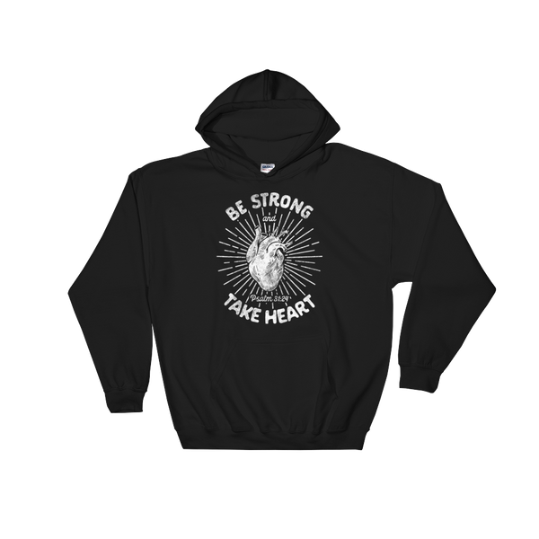Be Strong & Take Heart (Hoodie)