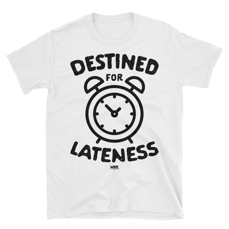 Destined For Lateness | Men's Funny T-Shirt
