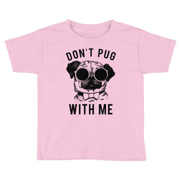 Don't Pug With Me | Kids Short Sleeve T-Shirt