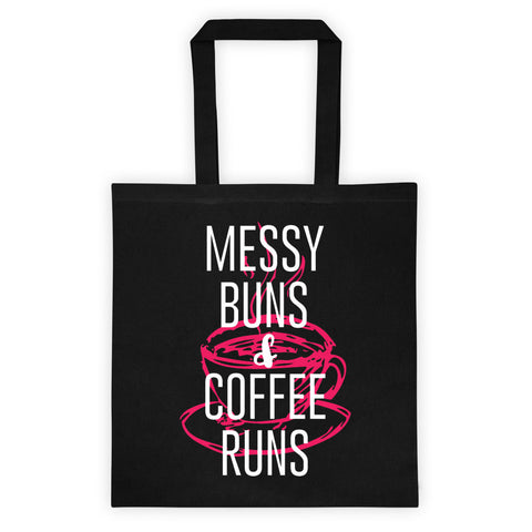 Messy Buns & Coffee Runs Tote Bag by WLKRDSGN