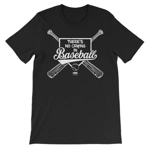 There's No Crying In Baseball | Men's / Unisex T-Shirt