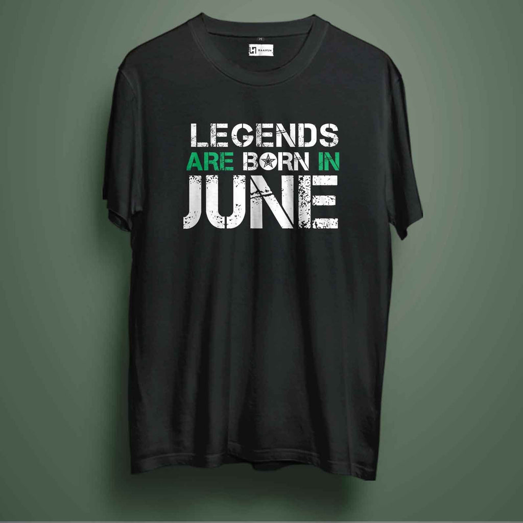 Legends Are Born In June - Haanum-Express Yourself!