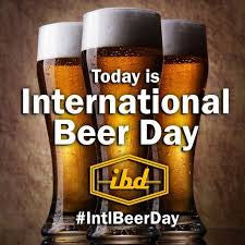 Call off work.  It's International Beer Day
