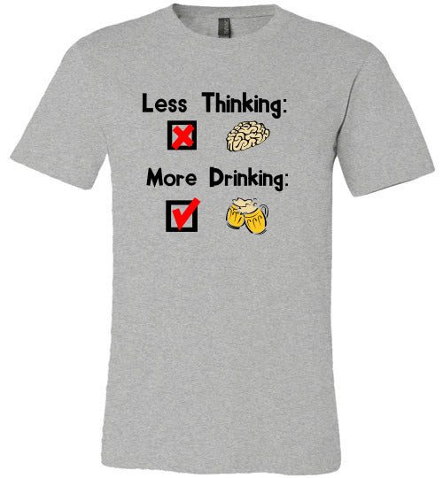 Less Thinking More Drinking