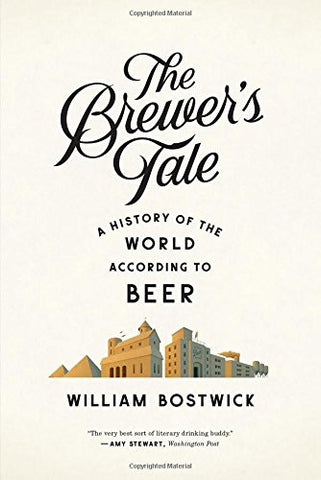 The Brewer's Tale: A History of the World According to Beer