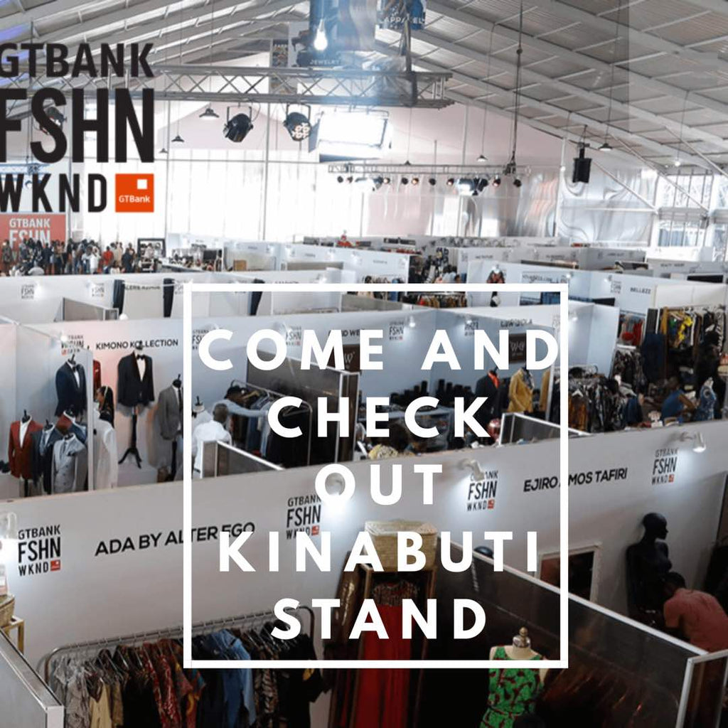 Come and shop at the Kinabuti Booth @ The GTBANK FASHION WEEKEND | 11th-12th November