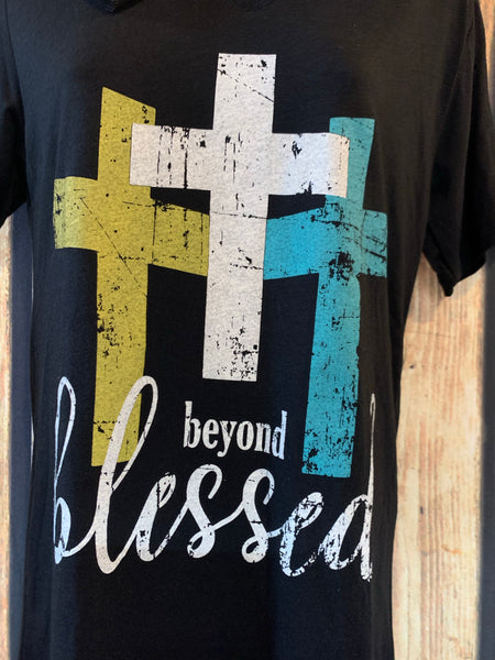 Beyond Blessed T Shirt