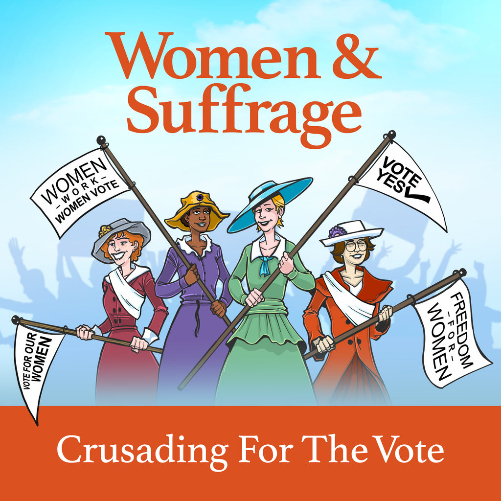 Women & Suffrage: Crusading for the Vote Ebook By Dr. Allison Lange