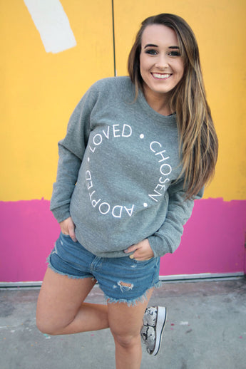 Loved. Chosen. Adopted. Sweatshirt