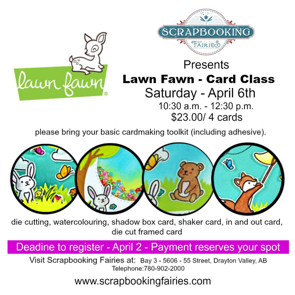 Lawn Fawn Card Class by Sandi MacIver, April 6, 2019 from 10:30 am to 12:30 pm
