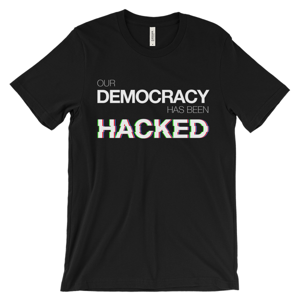 Our Democracy Has Been Hacked Mr Robot T-Shirt