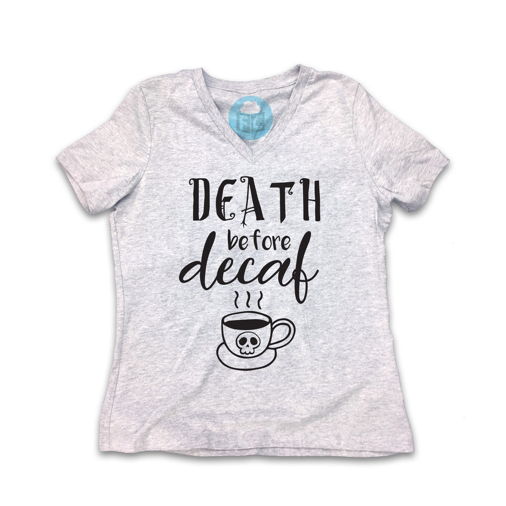 Death Before Decaf Women's V-Neck Tee
