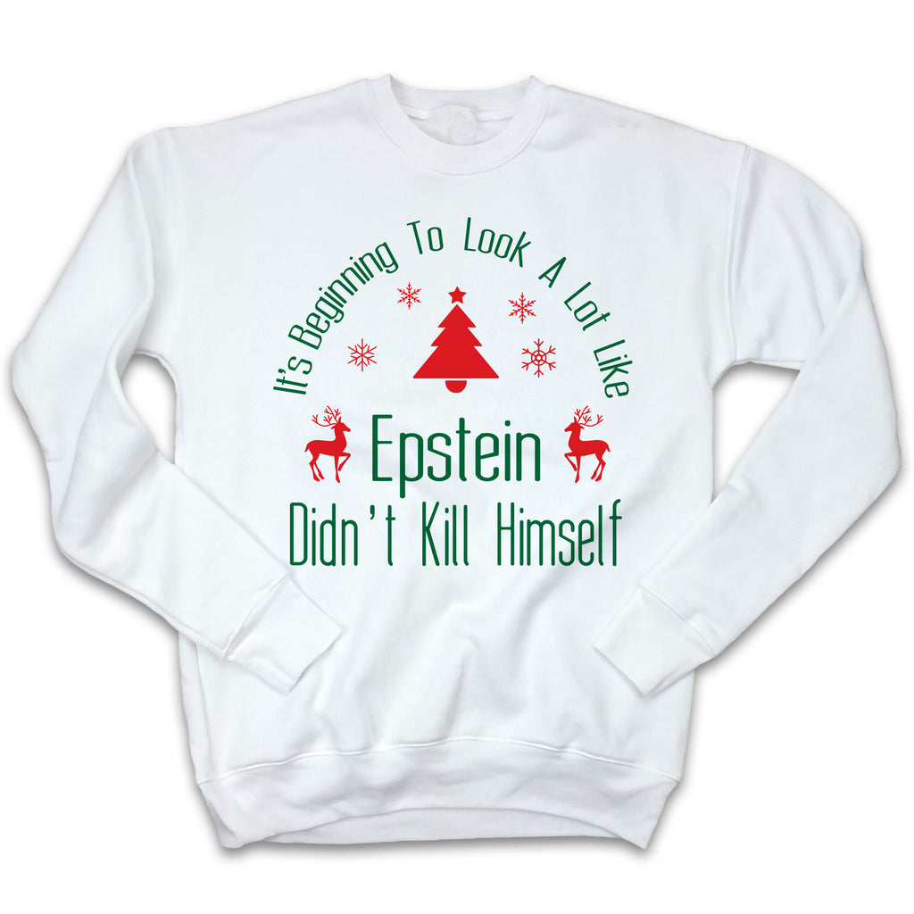 It's Beginning To Look A Lot Like Epstein Didn't Kill Himself Ugly Christmas Swe