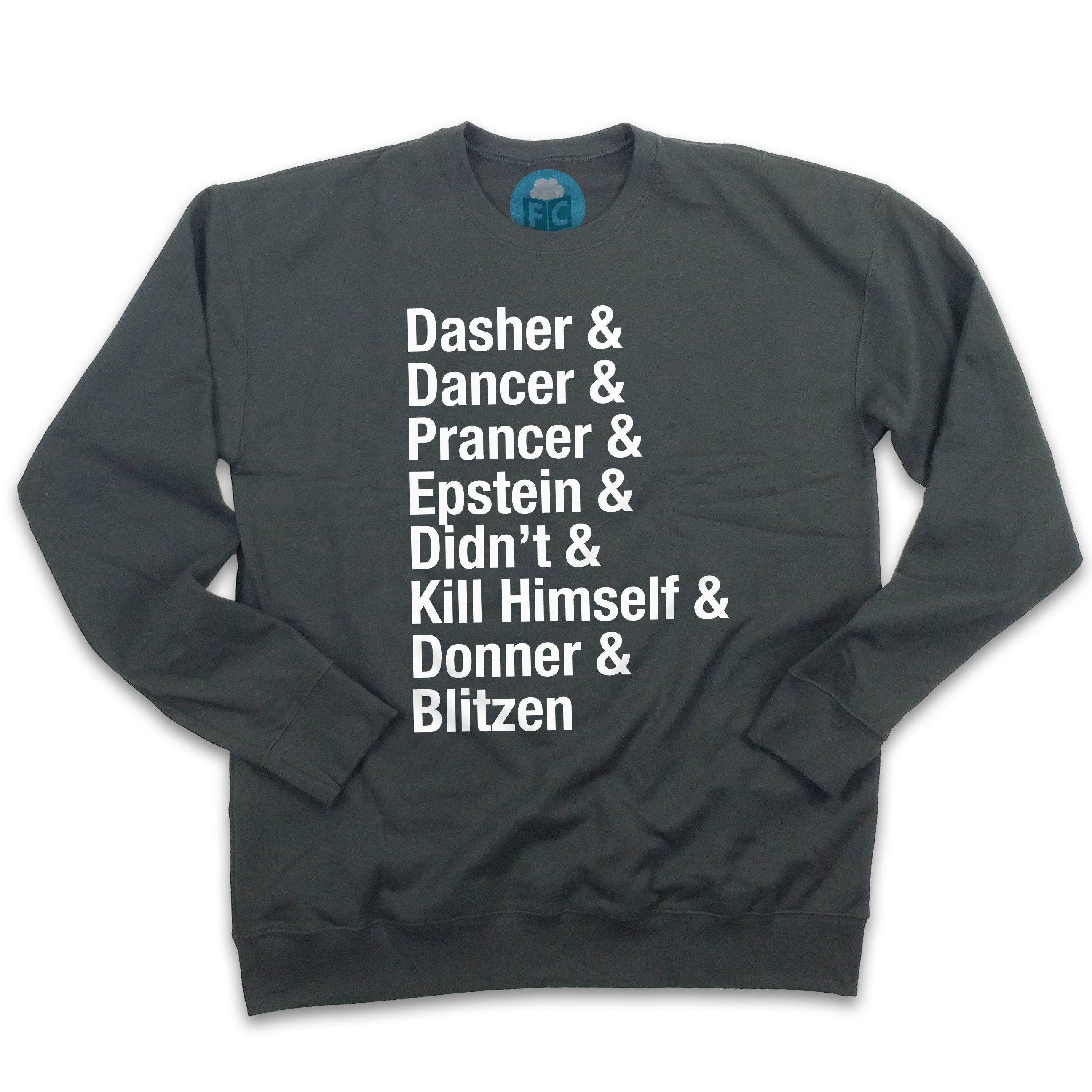 Dasher \u0026 Epstein Didn\u0027t Kill Himself Ugly Christmas Sweatshirt