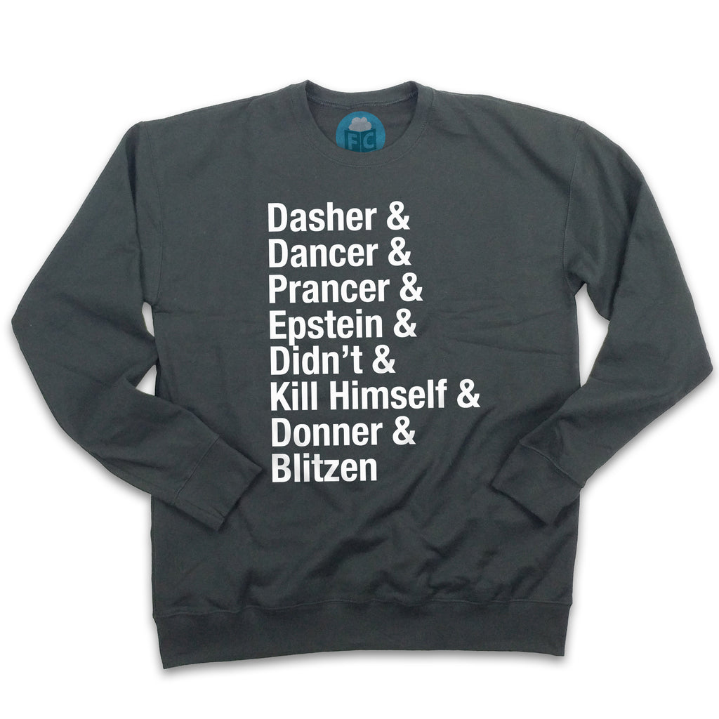 Dasher & Epstein Didn't Kill Himself Ugly Christmas Sweatshirt