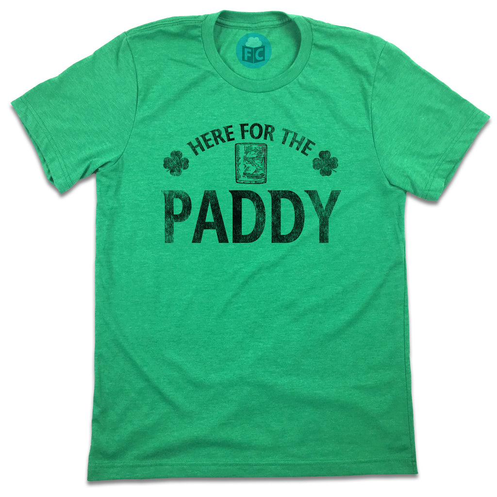 Here For The Paddy - St. Patrick's Day Drinking Tee