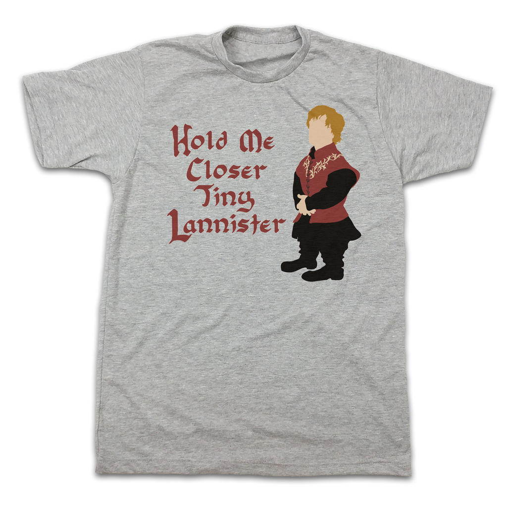 Hold Me Closer Tiny Lannister