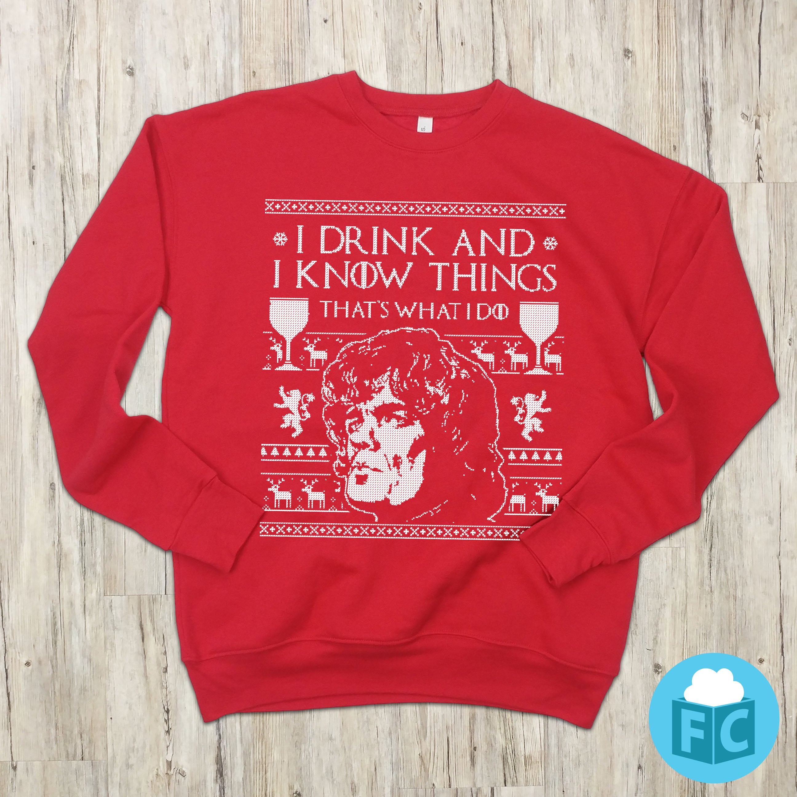 I Drink And I Know Things Got Holiday Apparel Fluffy Crate