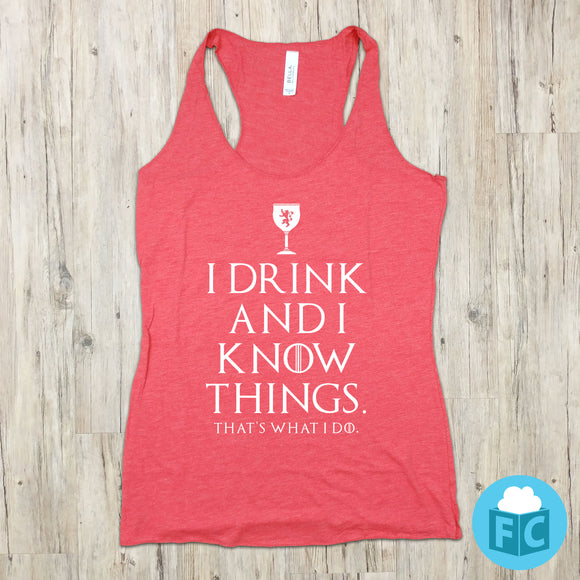 I Drink and I Know Things Women's Tank
