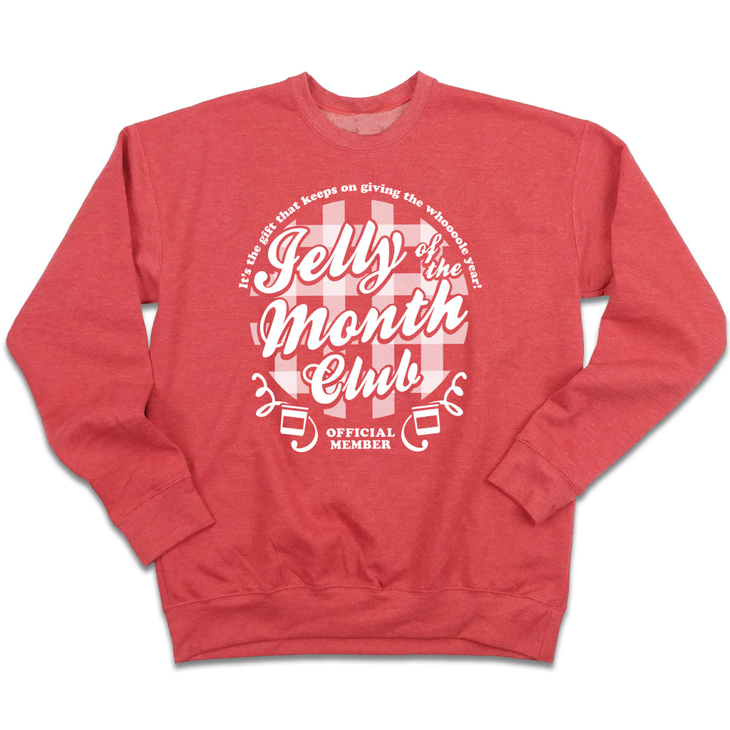 Jelly Of The Month Club Ugly Christmas Sweatshirt