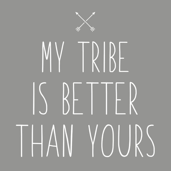 My Tribe Is Better Than Yours