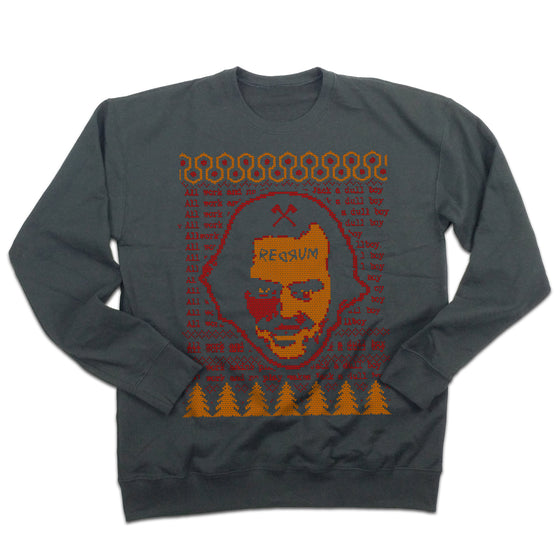 All Work And No Play - REDRUM Ugly Christmas Sweatshirt
