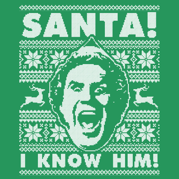 SANTA! I Know Him Ugly Christmas Sweatshirt