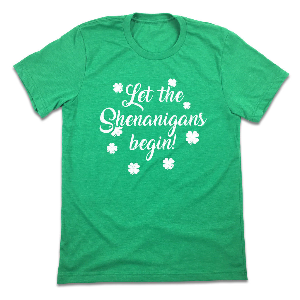 Let The Shenanigans Begin! St Patrick's Day T-shirt
