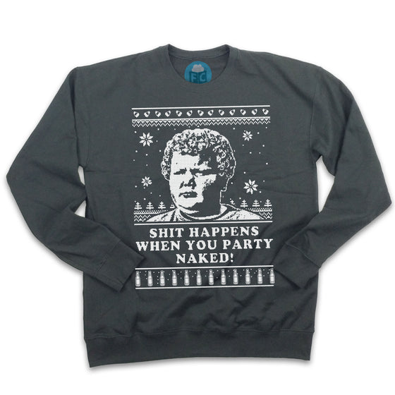 Shit Happens When You Party Naked | Ugly Christmas Sweatshirt