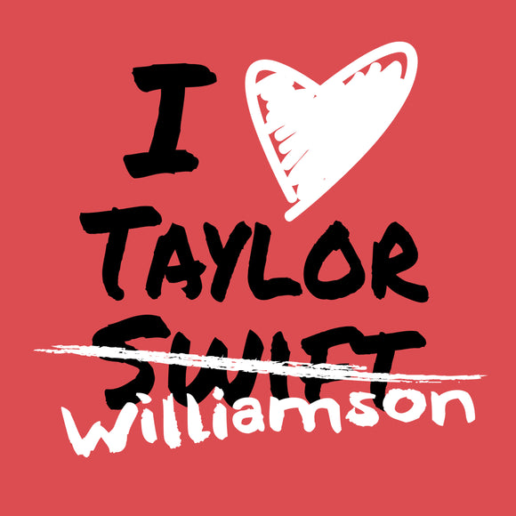 I Love Taylor Williamson