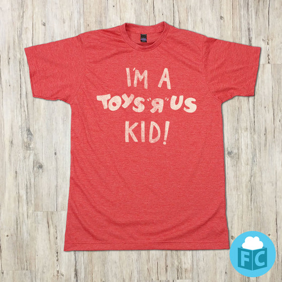 I'm A Toys R' Us Kid