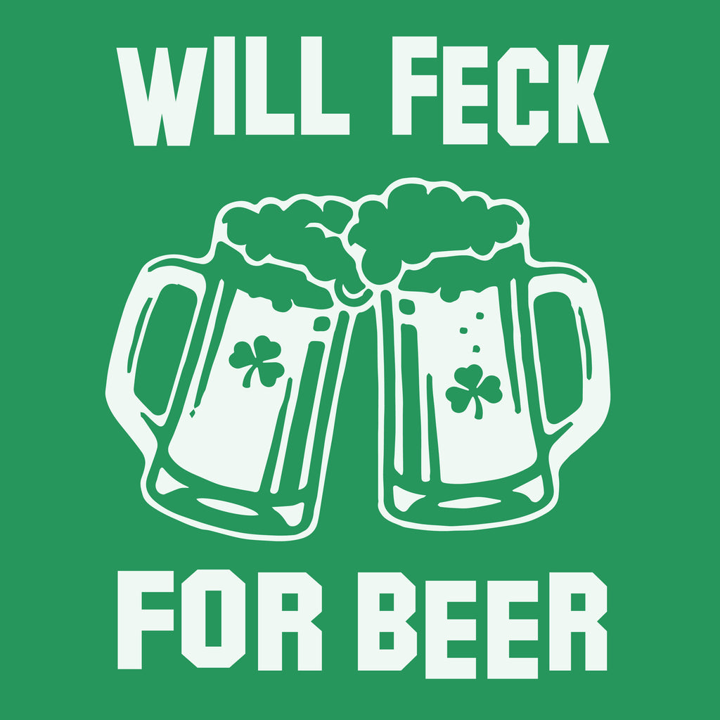 Will Feck For Beer