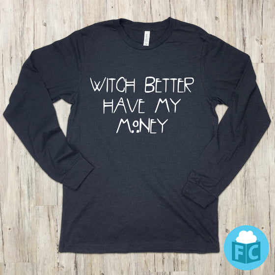 Witch Better Have My Money