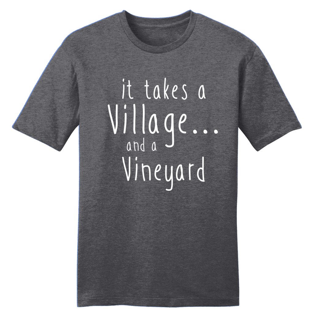 It Takes a Village... and a Vineyard T-shirt