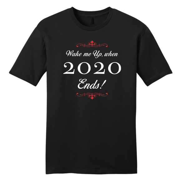 Wake Me Up When 2020 Ends tee