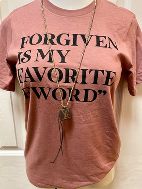 Forgiven Is My Favorite F Word Tee