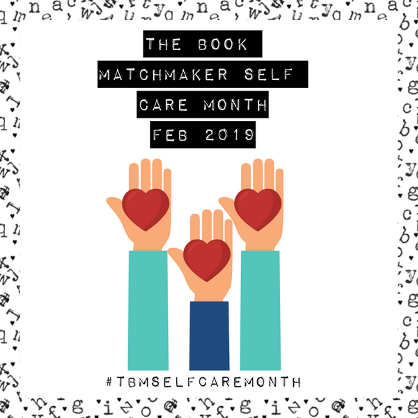 The Book Matchmaker Self Care Month - February 2019
