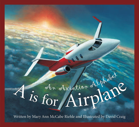 A is for Airplane-Written by Mary Ann McCabe Riehle