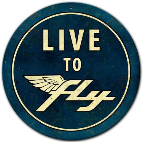 Live to Fly Tin Sign