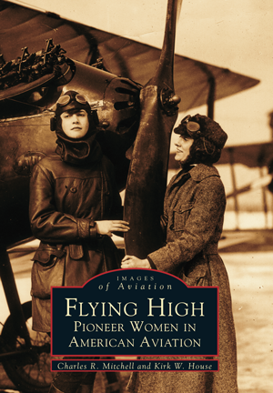 Flying High: Pioneer Women in American Aviation Book